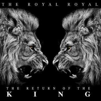 The Royal Royal - The Return of the King (2014)
