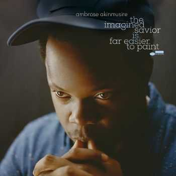 Ambrose Akinmusire - The Imagined Savior is Far Easier to Paint (2014) HQ