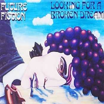 Future Fiction - Looking For A Broken Dream (2013)