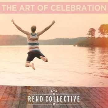 Rend Collective - The Art of Celebration (2014)