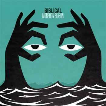 Biblical - Monsoon Season (2014)