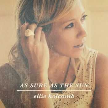 Ellie Holcomb - As Sure as the Sun (2014)
