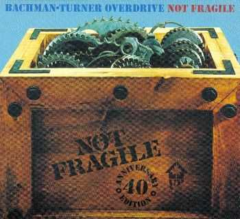 Bachman-Turner Overdrive - Not Fragile 1974 [40th Anniversary, 2CD] (2014) HQ