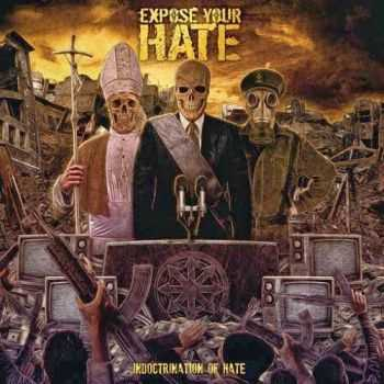 Expose Your Hate - Indoctrination Of Hate (2014)