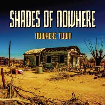 Shades Of Nowhere - Nowhere Town (2013)