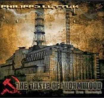 Philippe Luttun - The Taste Of Wormwood: Voices From Chernobyl (2014)