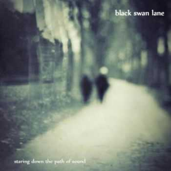 Black Swan Lane - Staring Down The Path of Sound (2011)