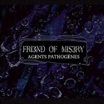 Friend Of Misery - Agents Pathogènes (2014)