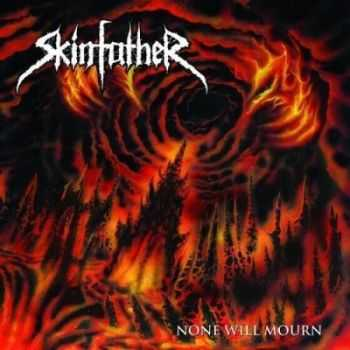 Skinfather - None Will Mourn (2014)