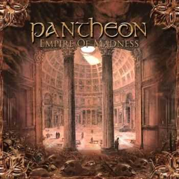 Pantheon - Empire Of Madness  (2007)
