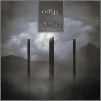 Crib45 - Marching Through The Borderlines (2014)