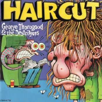 George Thorogood & The Destroyers - Haircut (1993)
