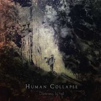 Human Collapse -  Darkness To Fall (2014)