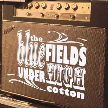 The Bluefields - Under High Cotton 2014