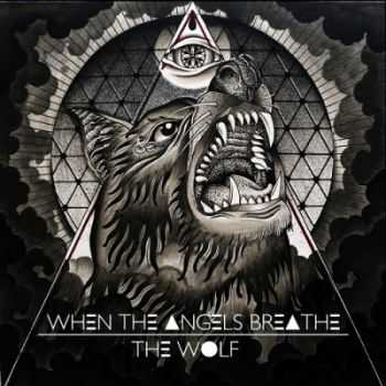 When The Angels Breathe - The Wolf (2014)