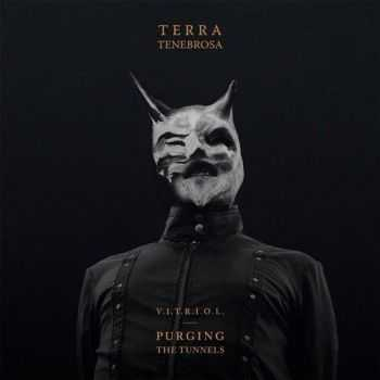 Terra Tenebrosa  - Purging The Tunnels (EP) (2014)