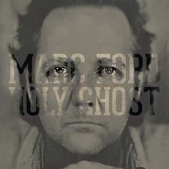 Marc Ford - Holy Ghost 2014
