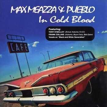 Max Meazza And Pueblo - In Cold Blood 2013
