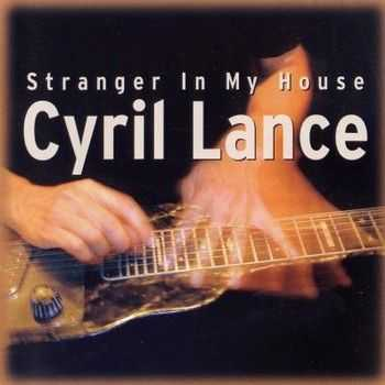 Cyril Lance - Stranger In My House 2003