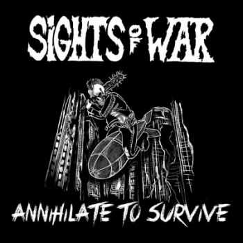Sights Of War - Annihilate To Survive (2014)