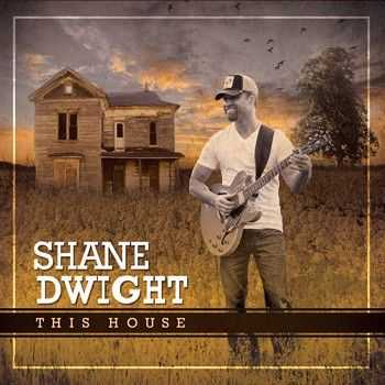 Shane Dwight - This House 2014