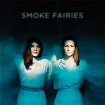 Smoke Fairies - Smoke Fairies (2014)