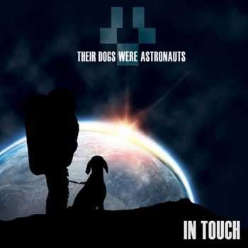 Their Dogs Were Astronauts  - In Touch (2014)