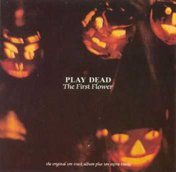 Play Dead - The First Flower (Reissue) (1993)