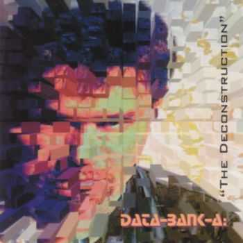 Data-Bank-A - The Deconstruction (2000)