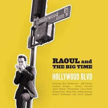 Raoul & The Big Time - Hollywood Blvd 2014