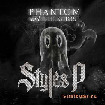 Styles P - Phantom and the Ghost (2014)
