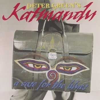Peter Green's Katmandu - A Case For The Blues (1985)