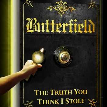 Butterfield - The Truth You Think I Stole (2014)