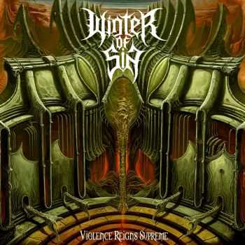 Winter Of Sin - Violence Reigns Supreme (2014)