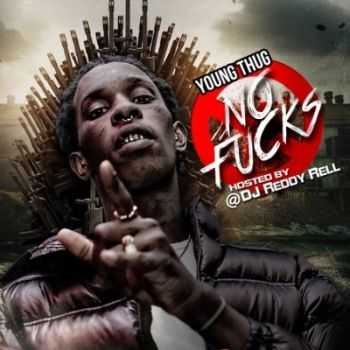Young Thug - No Fucks (2014)