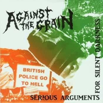 Against The Grain - Serious Arguments For Silent Darkness (2010)