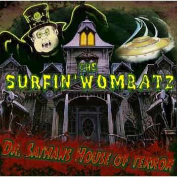 The Surfin' Wombatz – Dr. Sathans House of Terror (2014)