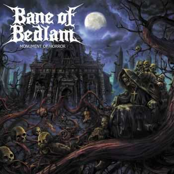 Bane of Bedlam - Monument of Horror (2013)