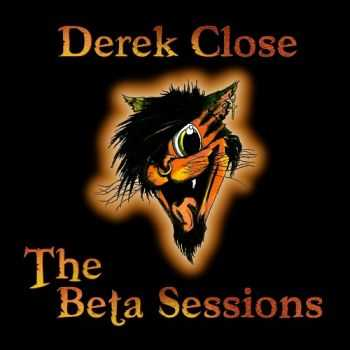 Derek Close - The Beta Sessions (2014)