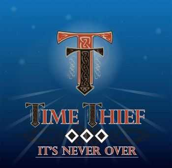 Time Thief - It�s Never Over (2014)