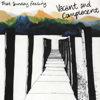 That Sunday Feeling - Vacant And Complacent (2014)