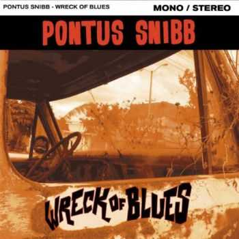 Pontus Snibb (Bonafide) - Wreck Of Blues (2014)