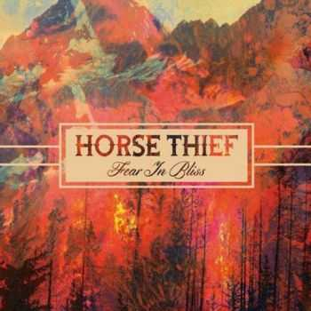 Horse Thief - Fear in Bliss (2014)