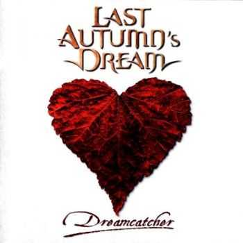 Last Autumn's Dream - Dreamcatcher (2009)