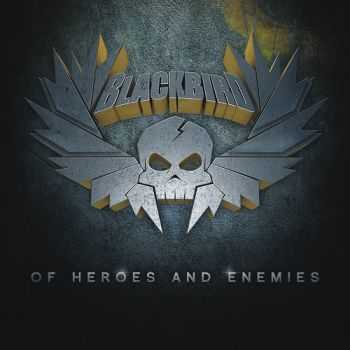 Blackbird - Of Heroes And Enemies (2014)