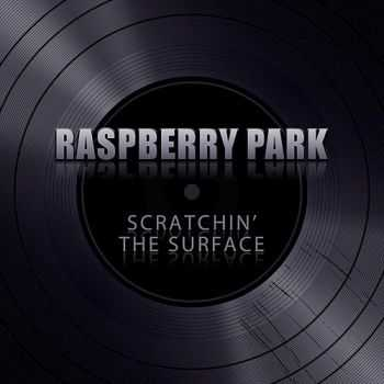 Raspberry Park - Scratchin The Surface (2014)