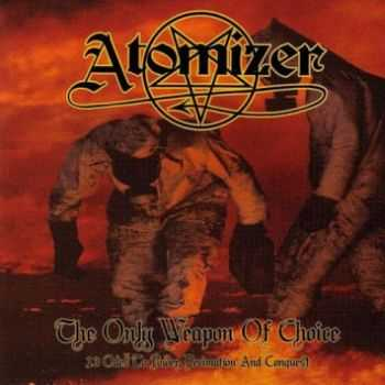 Atomizer -  The Only Weapon Of Choice - 13 Odes To Power, Decimation And Conquest (2004) [LOSSLESS]