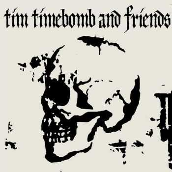 Tim Timebomb & Friends - 36 Songs Album (2014)