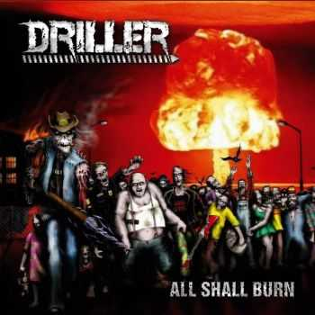 Driller-All Shall Burn(2013)