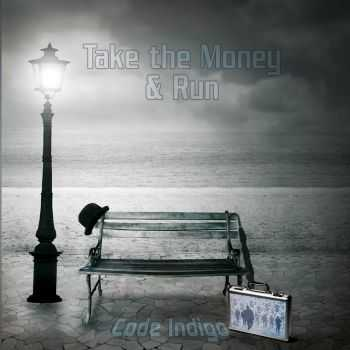Code Indigo - Take the Money and Run (2014)